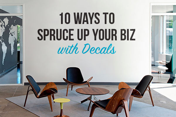 10 Ways To Spruce Up Your Biz with Decals