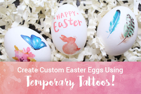 Create Custom Easter Eggs Using Temporary Tattoos