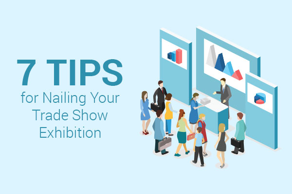 7 Tips for Nailing Your Tradeshow Exhibition