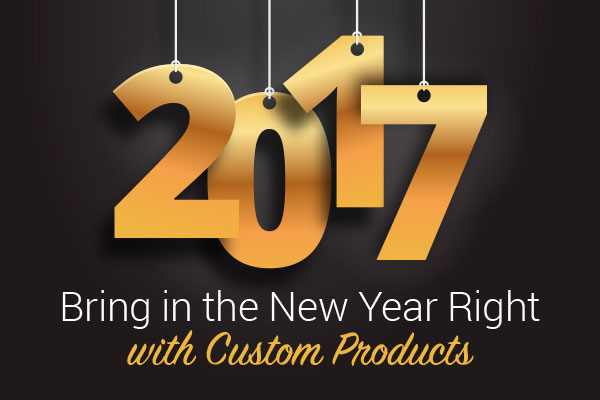 Bring in the New Year Right with Custom Products