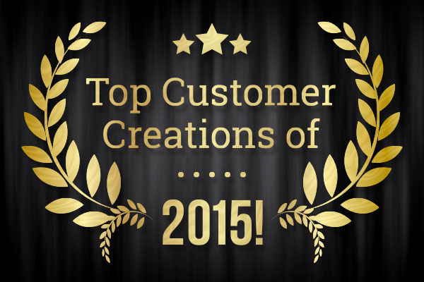 Top Customer Creations of 2015
