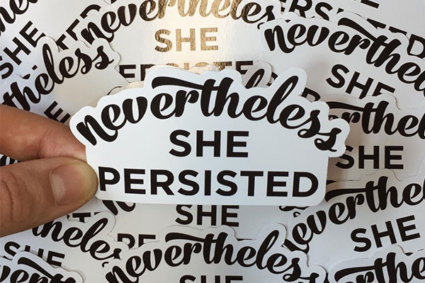 Nevertheless she persisted stickers