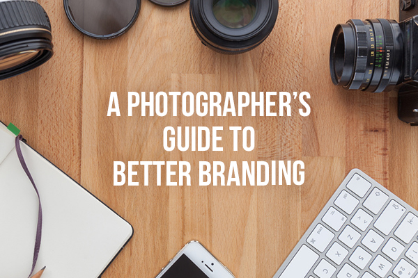 photographer's guide to better branding