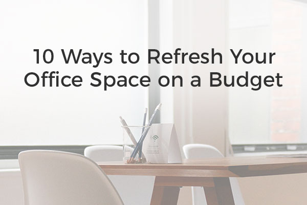 10 ways to refresh your office space on a budget