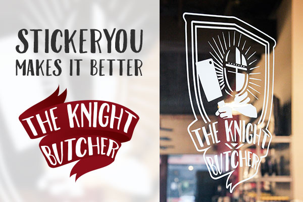 Make It Better - The Knight Butcher | StickerYou Blog