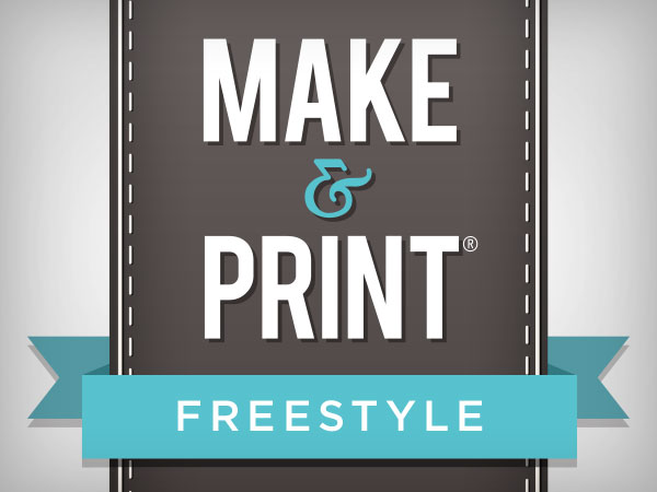 Make & Print Freestyle