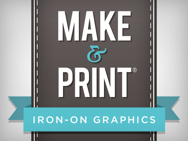 Make & Print Iron-On Graphics