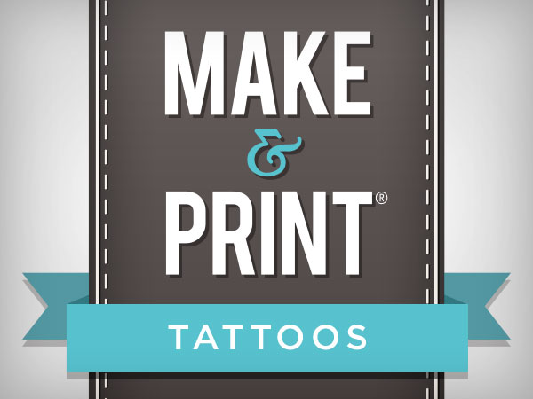Make & Print Tattoos