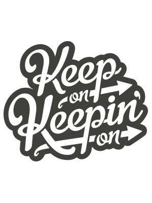 Keep On Keepin On