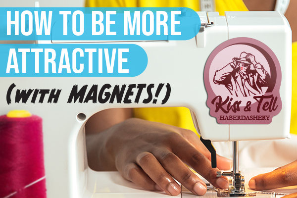How to be More Attractive (with MAGNETS!)