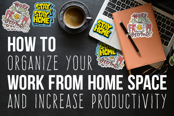 Organize Your Home and Increase Productivity
