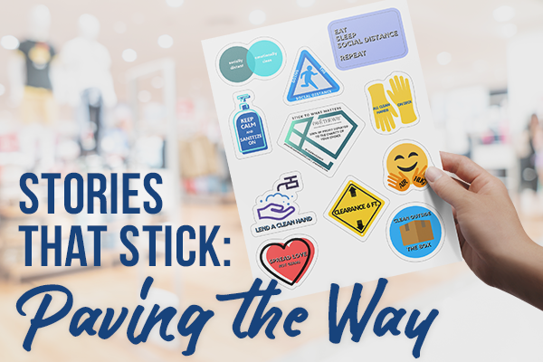 Stories That Stick: Paving the Way