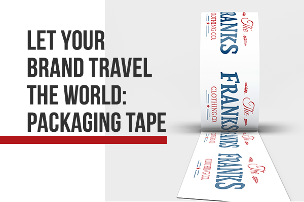 Let Your Brand Travel the World: Packaging Tape