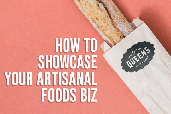 How to Showcase Your Artisanal Food Biz