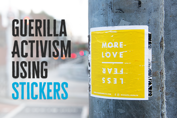 Guerilla Activism Using Stickers - StickerYou