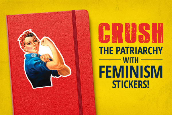 Crush the Patriarchy with Feminism Stickers!