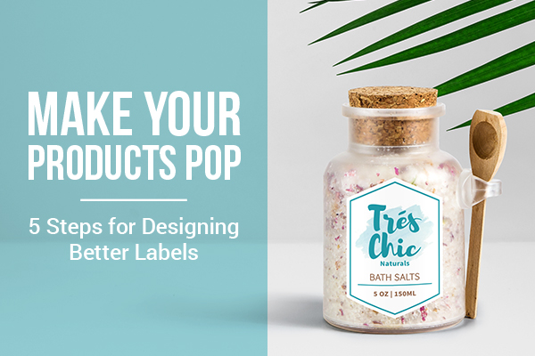 5 steps for designing better labels