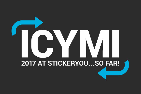 In Case You Missed It: 2017 at StickerYou... So Far!