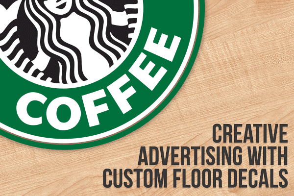 Creative Advertising with Custom Floor Decals