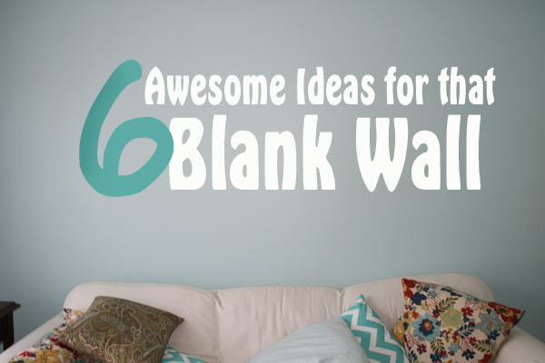 6 awesome ideas for that blank wall stickeryou for What to do with a blank wall