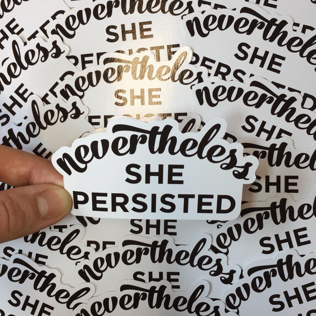 Nevertheless she persisted feminist stickers