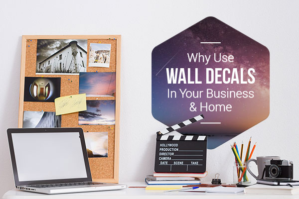 why use wall decals in your business & home - stickeryou