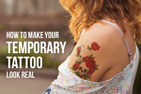 how to make your temporary tattoo look real stickeryou ForHow To Make A Fake Tattoo Look Real
