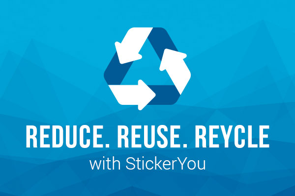 Reduce Reuse Recycle with StickerYou