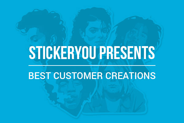 StickerYou Presents: Best Customer Creations