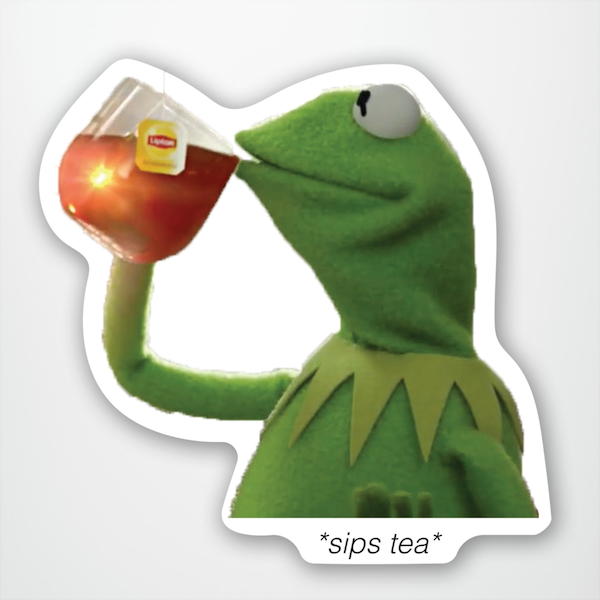 """Kermit The Frog Sips Tea"" Sticker"