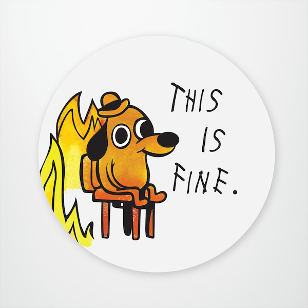 """This is Fine"" Sticker"