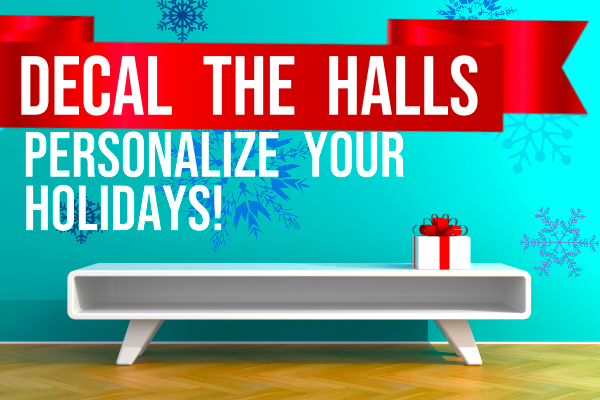 Decal the Halls! Personalize Your Holiday!